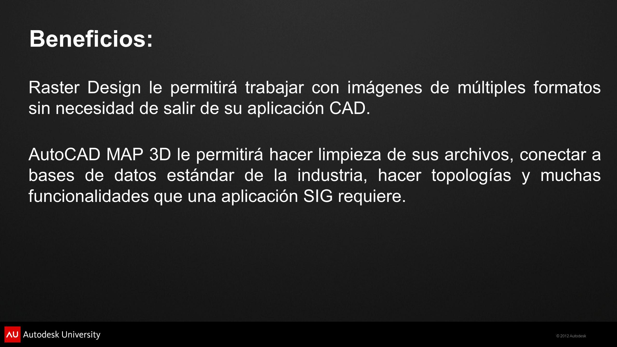Beneficios: Raster Design le permitirá trabajar con imágenes de múltiples formatos sin necesidad de salir de su aplicación CAD.
