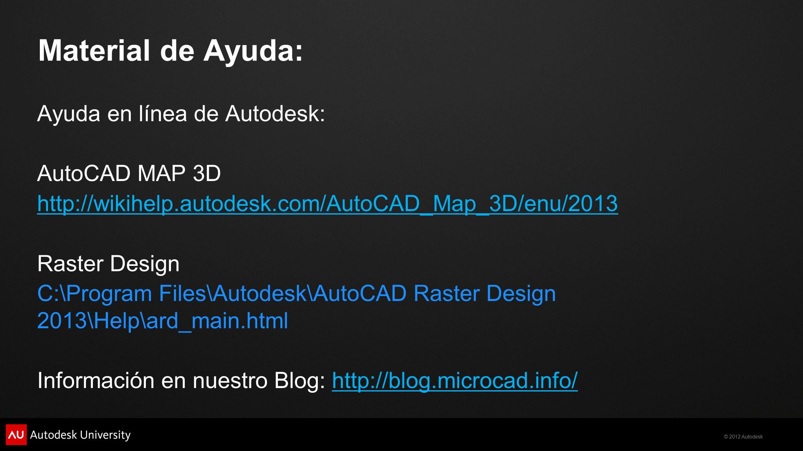 Material de Ayuda: Ayuda en línea de Autodesk: AutoCAD MAP 3D