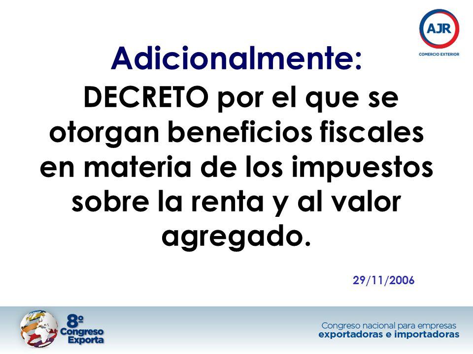 Adicionalmente: DECRETO por el que se otorgan beneficios fiscales en materia de los impuestos sobre la renta y al valor agregado.