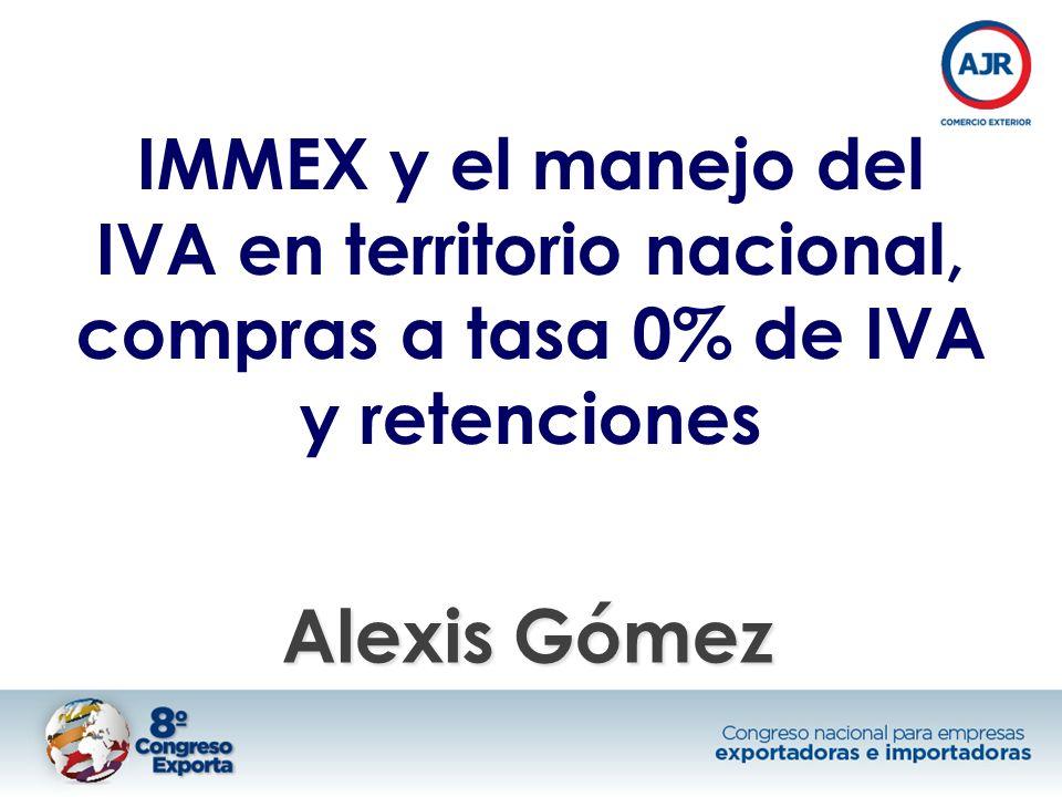 IMMEX y el manejo del IVA en territorio nacional, compras a tasa 0% de IVA y retenciones