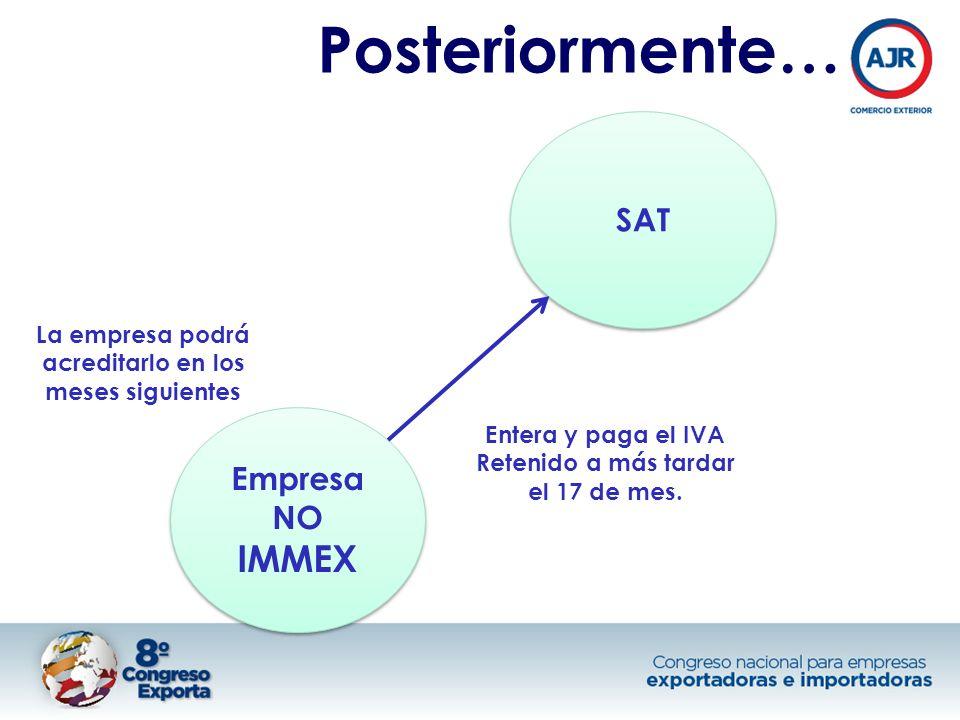 Posteriormente… SAT Empresa NO IMMEX