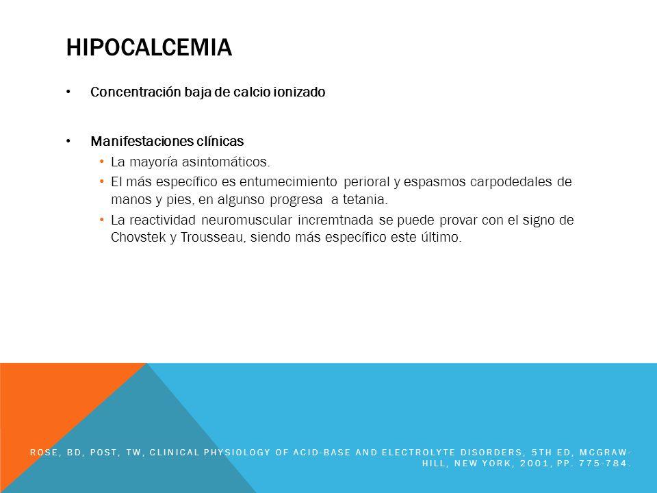 hipocalcemia Concentración baja de calcio ionizado