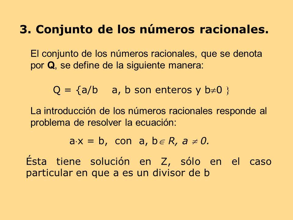 3. Conjunto de los números racionales.