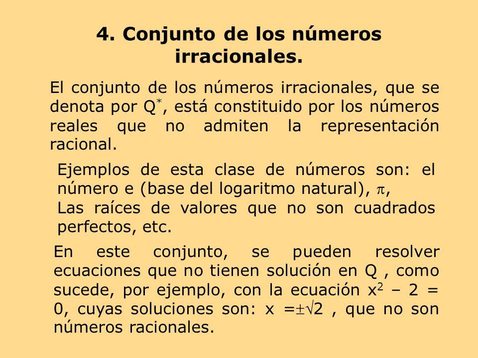 4. Conjunto de los números irracionales.