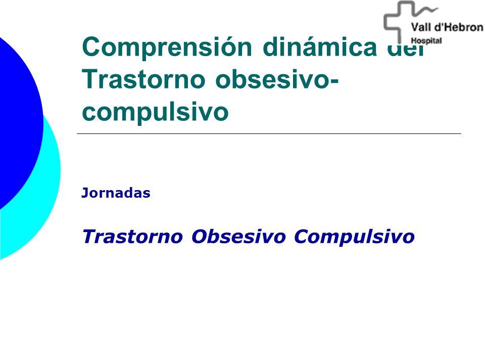 Comprensión dinámica del Trastorno obsesivo-compulsivo