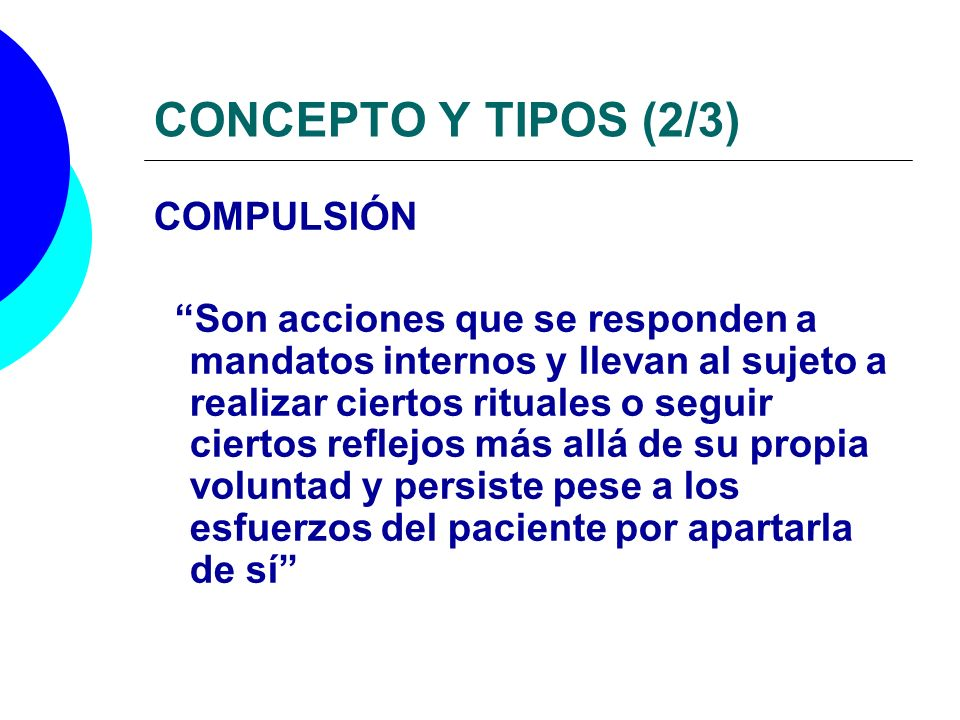 CONCEPTO Y TIPOS (2/3) COMPULSIÓN