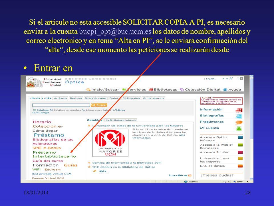 Si el artículo no esta accesible SOLICITAR COPIA A PI, es necesario enviar a la cuenta bucpi_opt@buc.ucm.es los datos de nombre, apellidos y correo electrónico y en tema Alta en PI , se le enviará confirmación del alta , desde ese momento las peticiones se realizarán desde