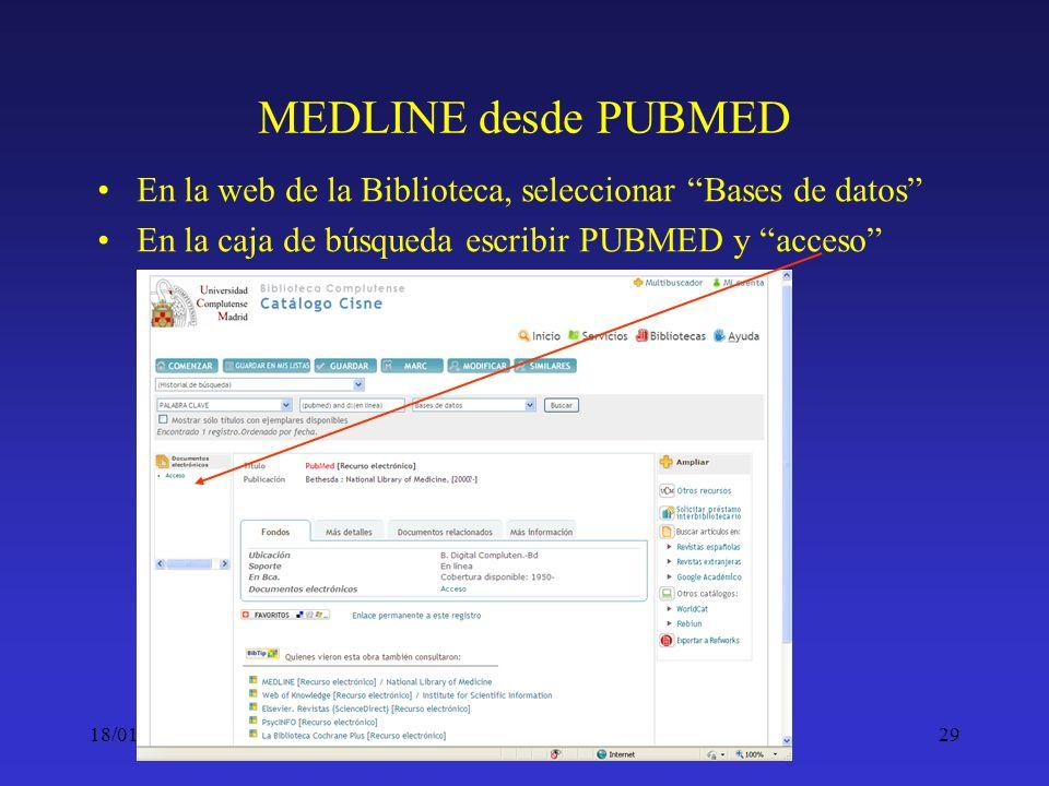 MEDLINE desde PUBMED En la web de la Biblioteca, seleccionar Bases de datos En la caja de búsqueda escribir PUBMED y acceso