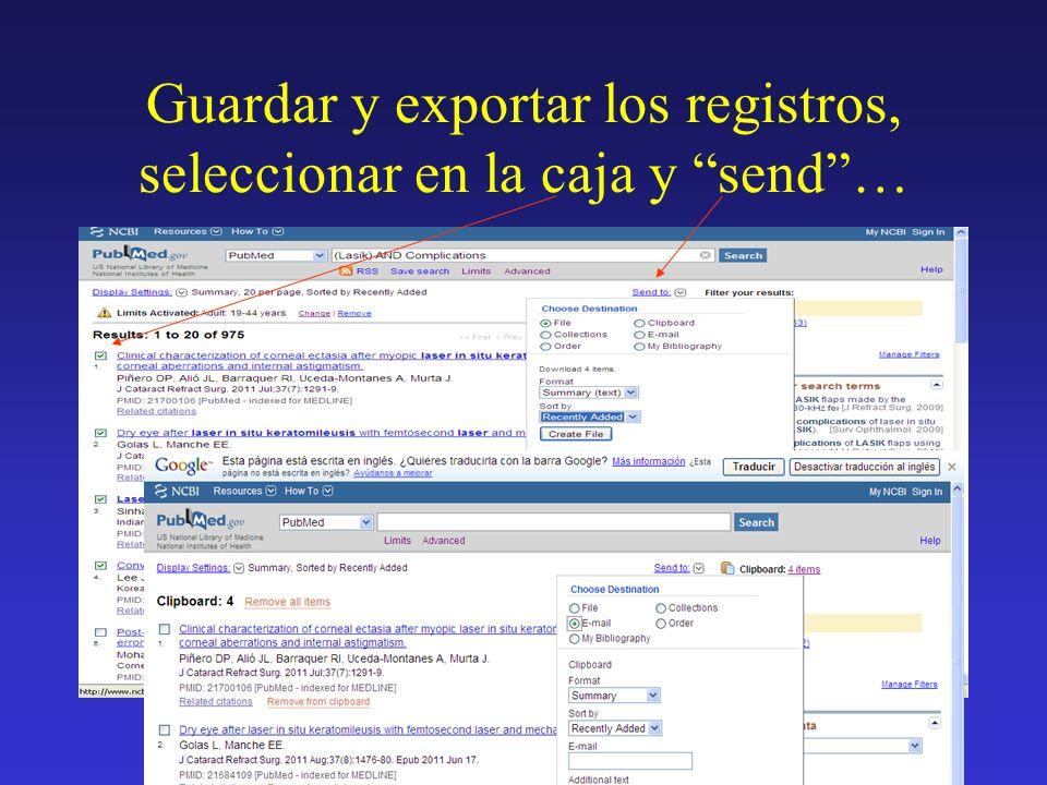 Guardar y exportar los registros, seleccionar en la caja y send …
