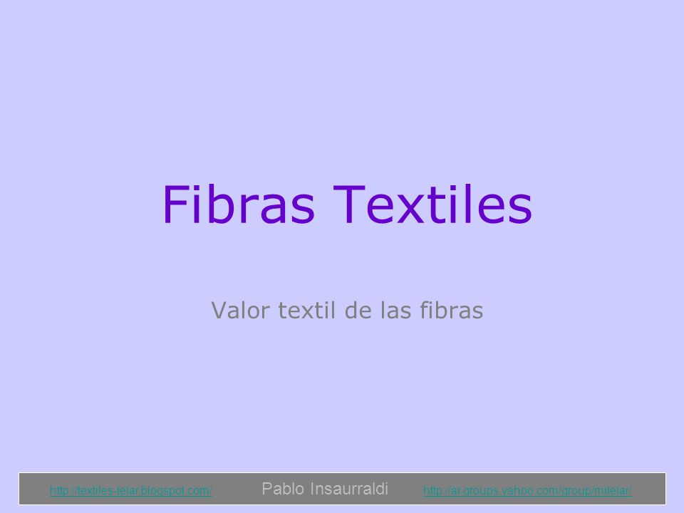 Fibras Textiles Valor textil de las fibras