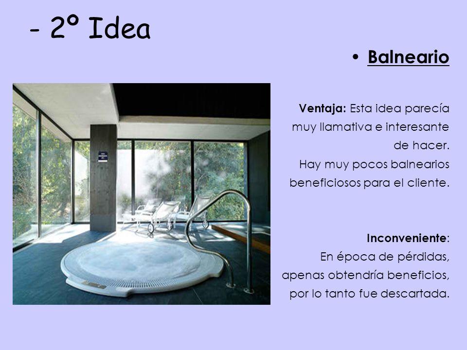 - 2º Idea Balneario Ventaja: Esta idea parecía