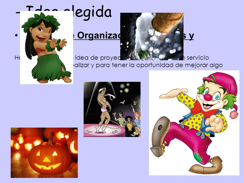 - Idea elegida Servicio de Organización de Fiestas y Eventos