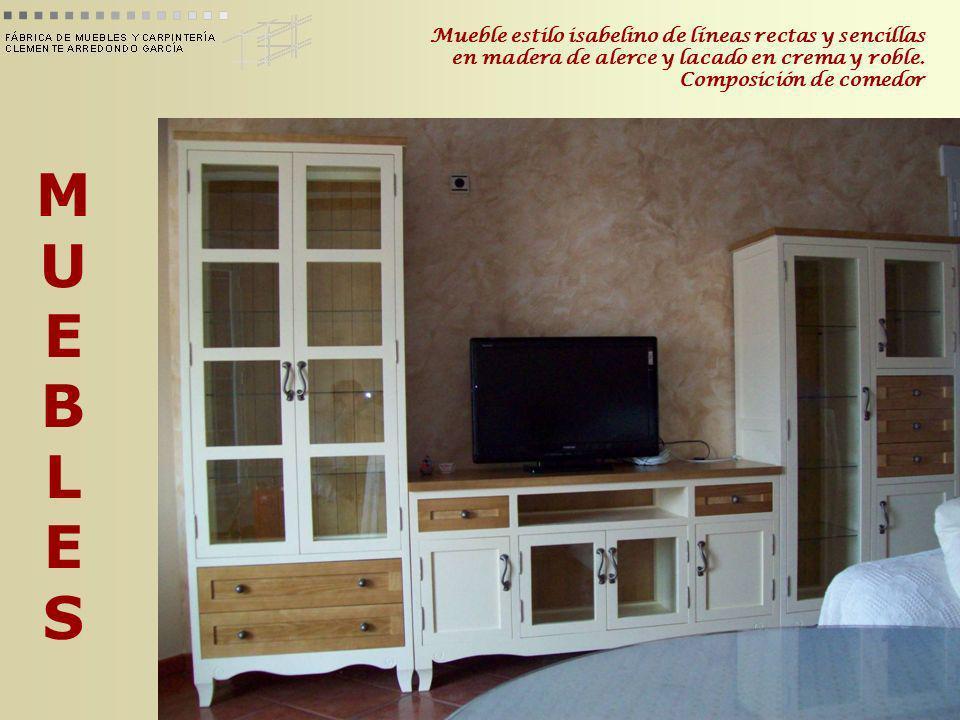 Mueble estilo isabelino de líneas rectas y sencillas en madera de alerce y lacado en crema y roble. Composición de comedor