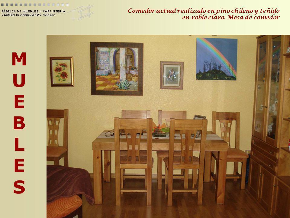 Comedor actual realizado en pino chileno y teñido en roble claro