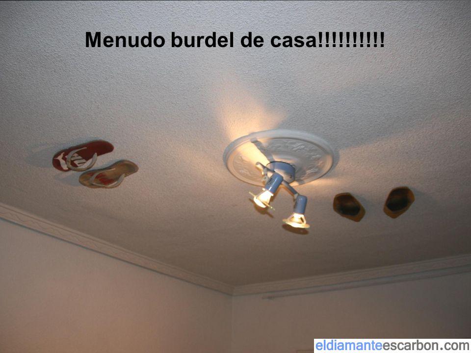 Menudo burdel de casa!!!!!!!!!!