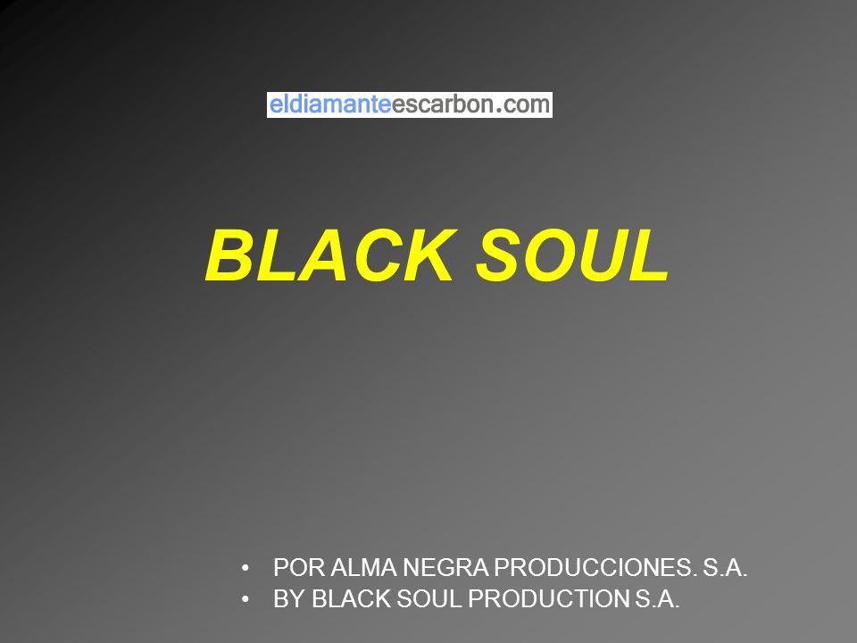 BLACK SOUL POR ALMA NEGRA PRODUCCIONES. S.A.