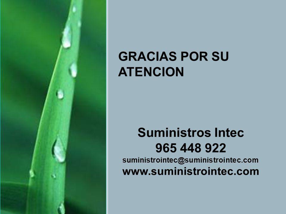 GRACIAS POR SU ATENCION Suministros Intec 965 448 922