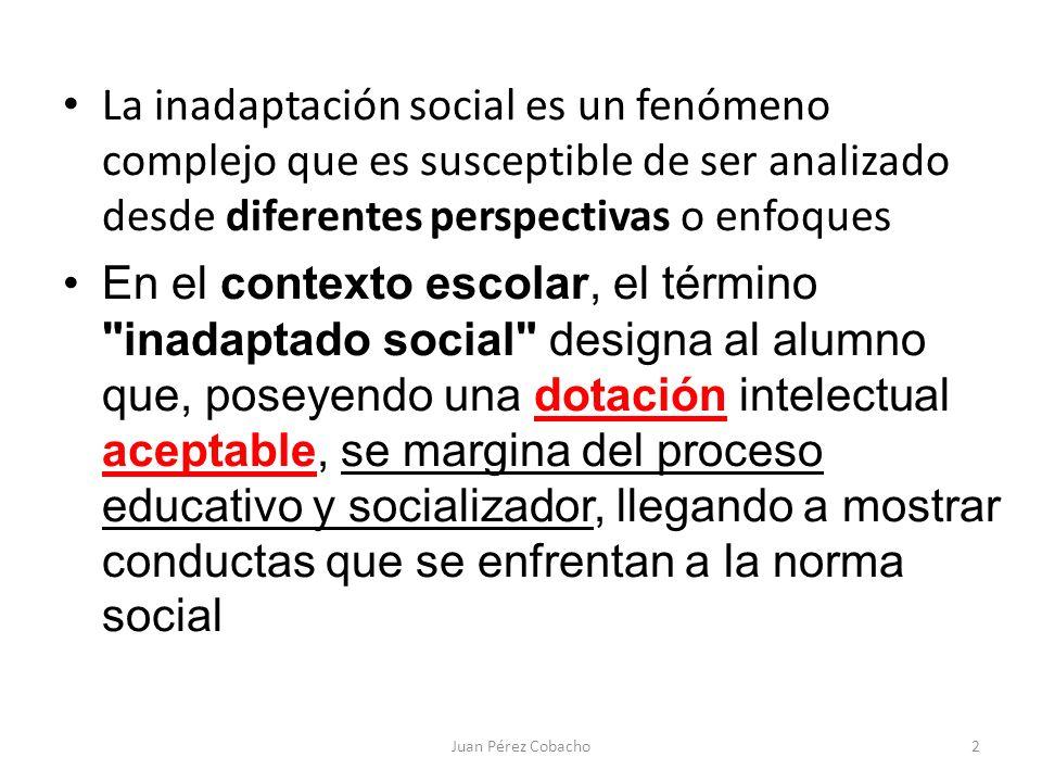 La inadaptación social es un fenómeno complejo que es susceptible de ser analizado desde diferentes perspectivas o enfoques