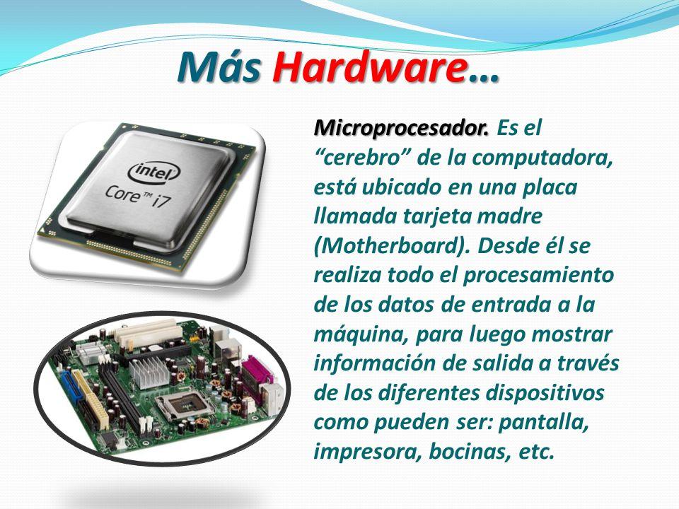 Más Hardware…