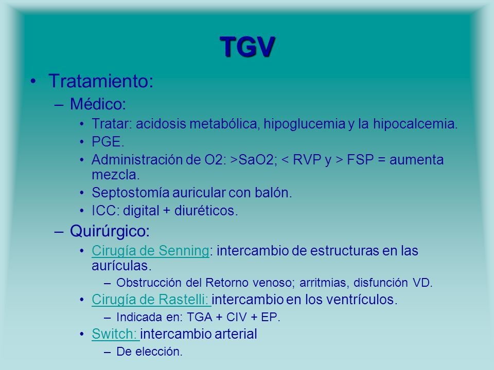 TGV Tratamiento: Médico: Quirúrgico: