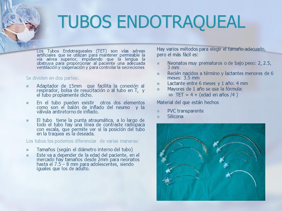 TUBOS ENDOTRAQUEAL Hay varios métodos para elegir el tamaño adecuado,
