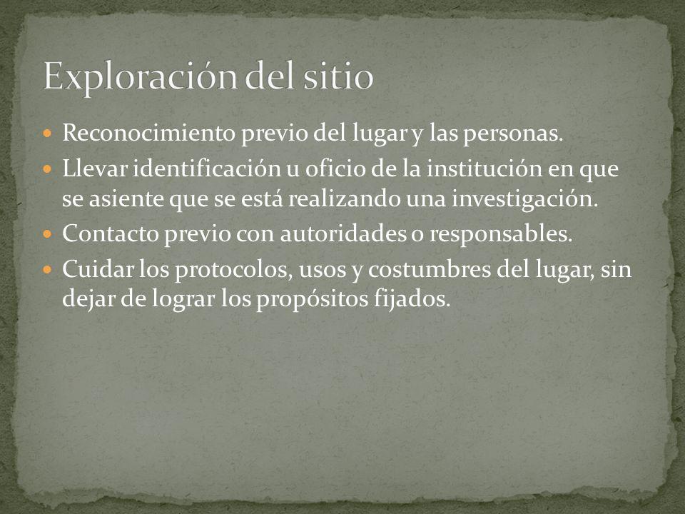 Exploración del sitio Reconocimiento previo del lugar y las personas.