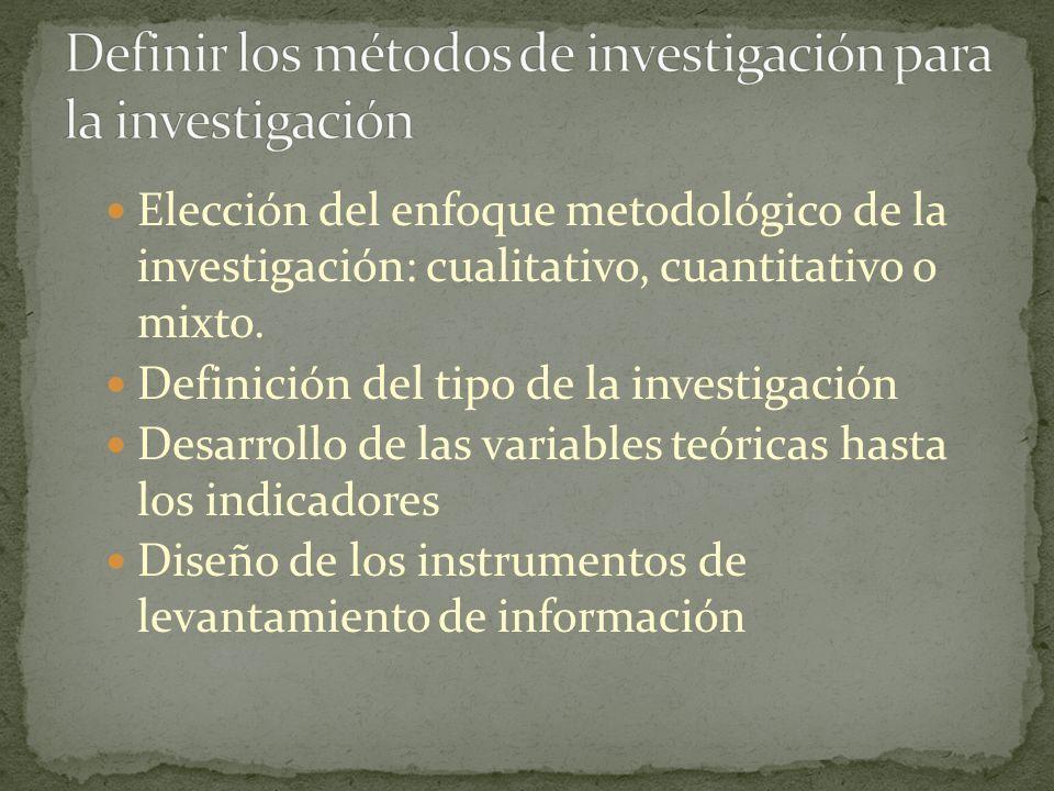 Definir los métodos de investigación para la investigación