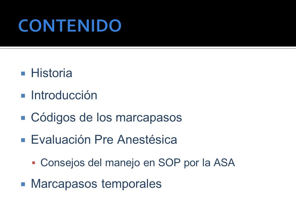 CONTENIDO Historia Introducción Códigos de los marcapasos