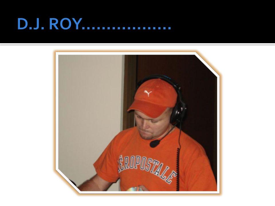 D.J. ROY………………