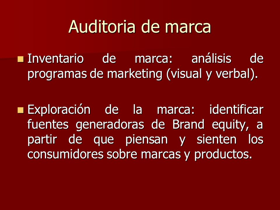 Auditoria de marca Inventario de marca: análisis de programas de marketing (visual y verbal).