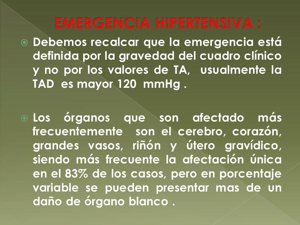EMERGENCIA HIPERTENSIVA :