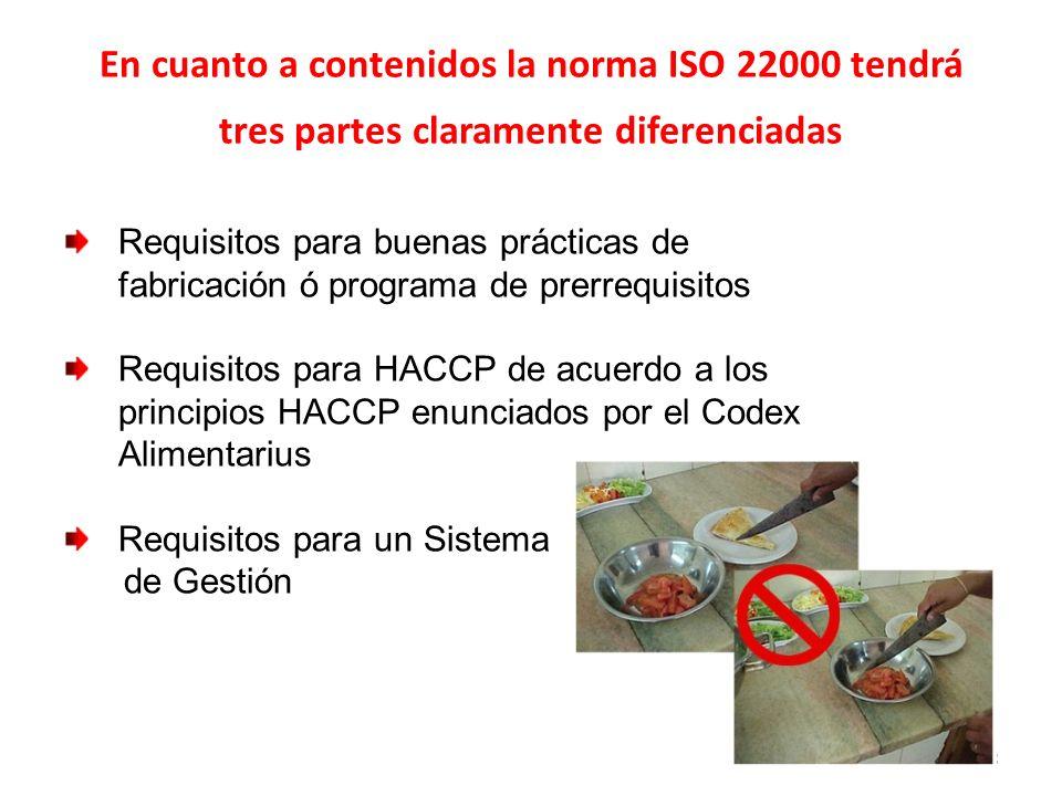 En cuanto a contenidos la norma ISO 22000 tendrá tres partes claramente diferenciadas