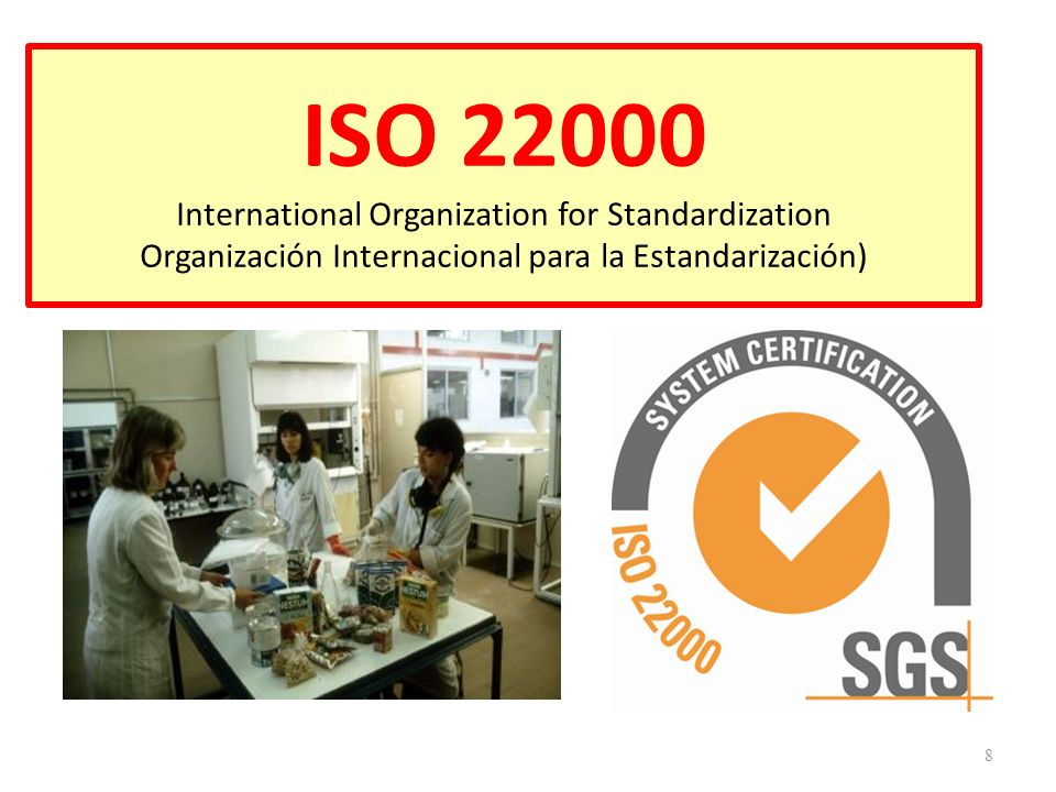 ISO 22000 International Organization for Standardization Organización Internacional para la Estandarización)