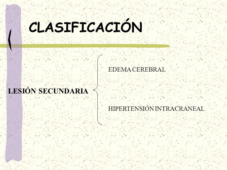 CLASIFICACIÓN LESIÓN SECUNDARIA EDEMA CEREBRAL