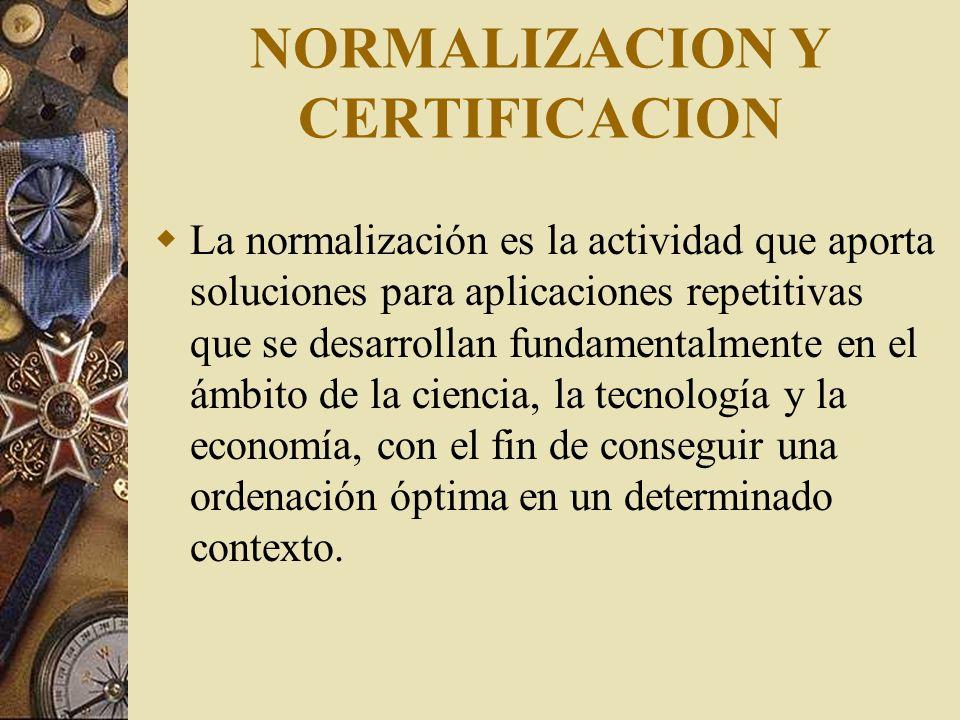 NORMALIZACION Y CERTIFICACION
