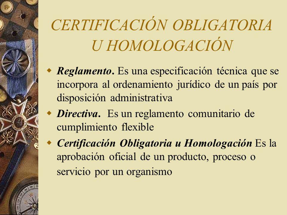 CERTIFICACIÓN OBLIGATORIA U HOMOLOGACIÓN
