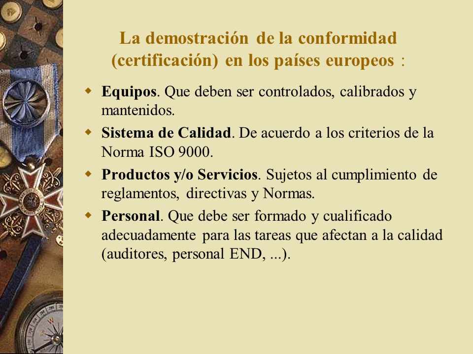 La demostración de la conformidad (certificación) en los países europeos :