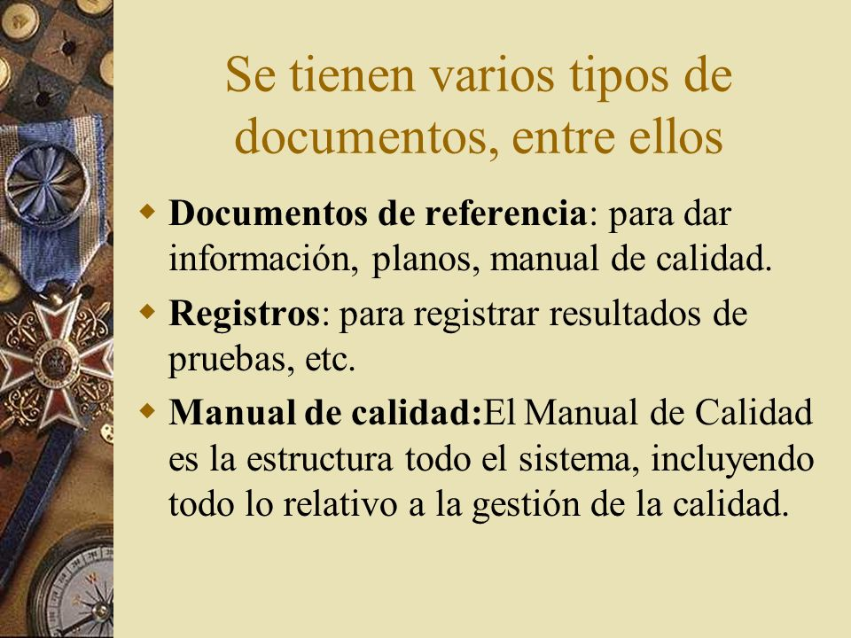 Se tienen varios tipos de documentos, entre ellos
