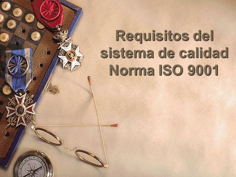 Requisitos del sistema de calidad Norma ISO 9001