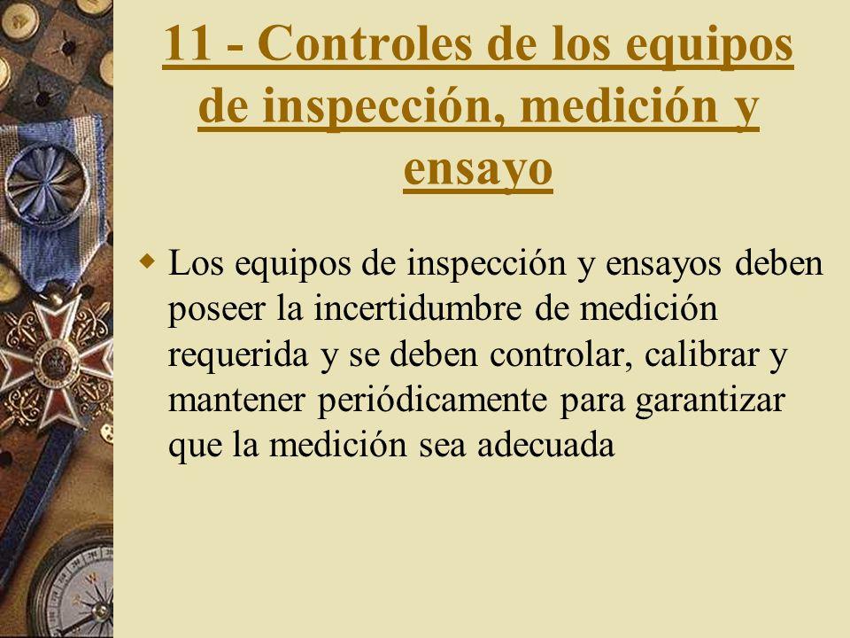 11 - Controles de los equipos de inspección, medición y ensayo