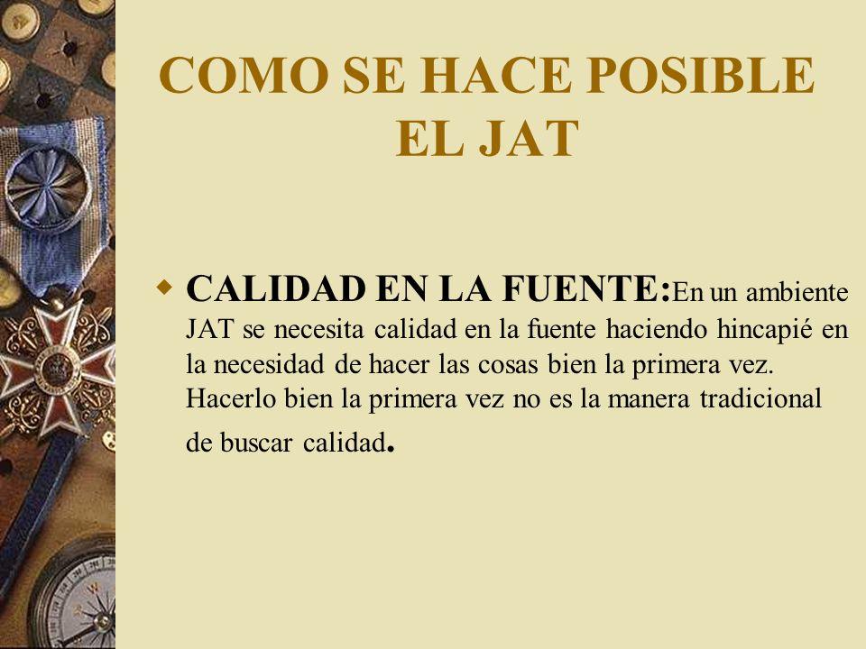 COMO SE HACE POSIBLE EL JAT