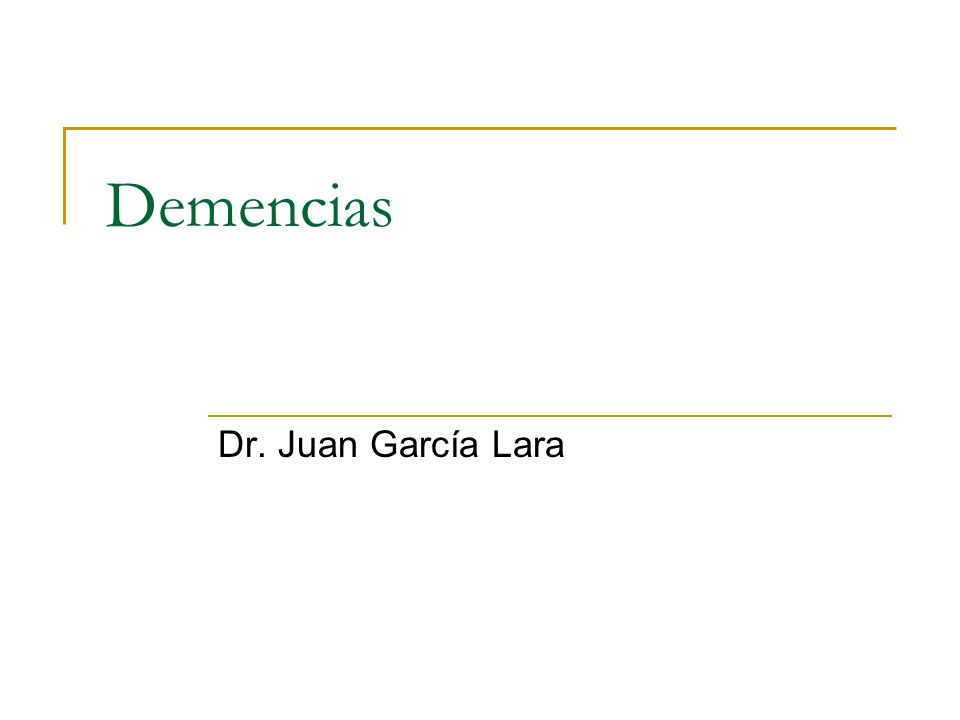Demencias Dr. Juan García Lara