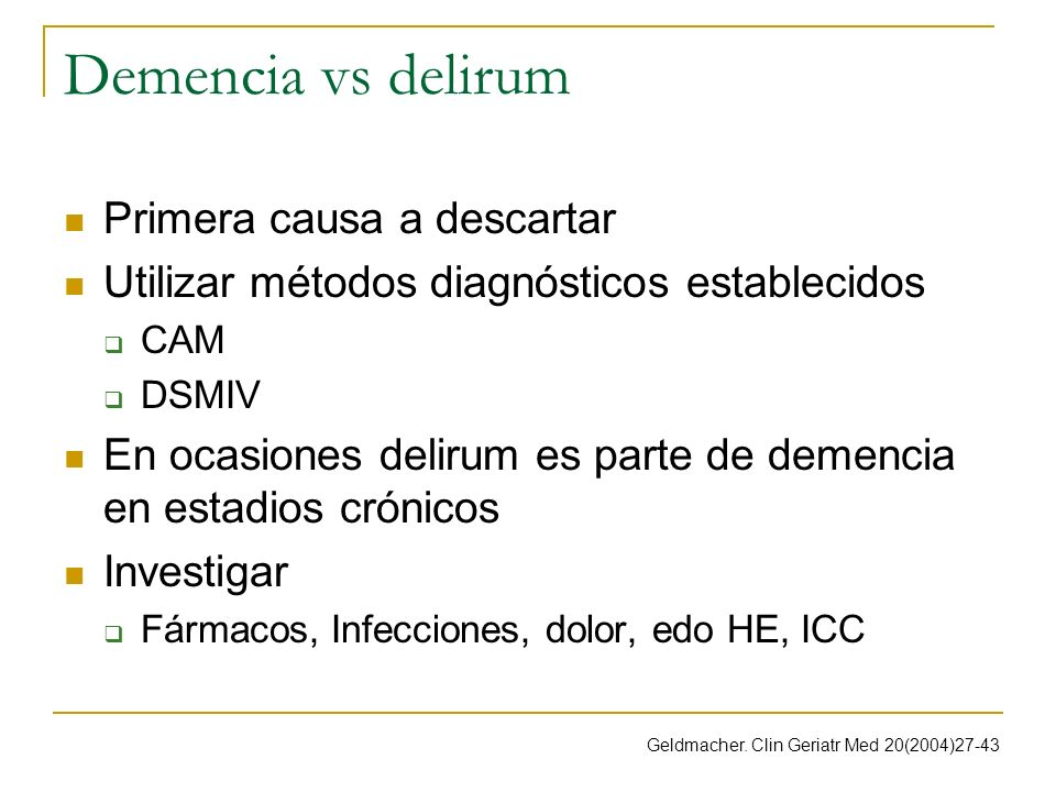 Demencia vs delirum Primera causa a descartar