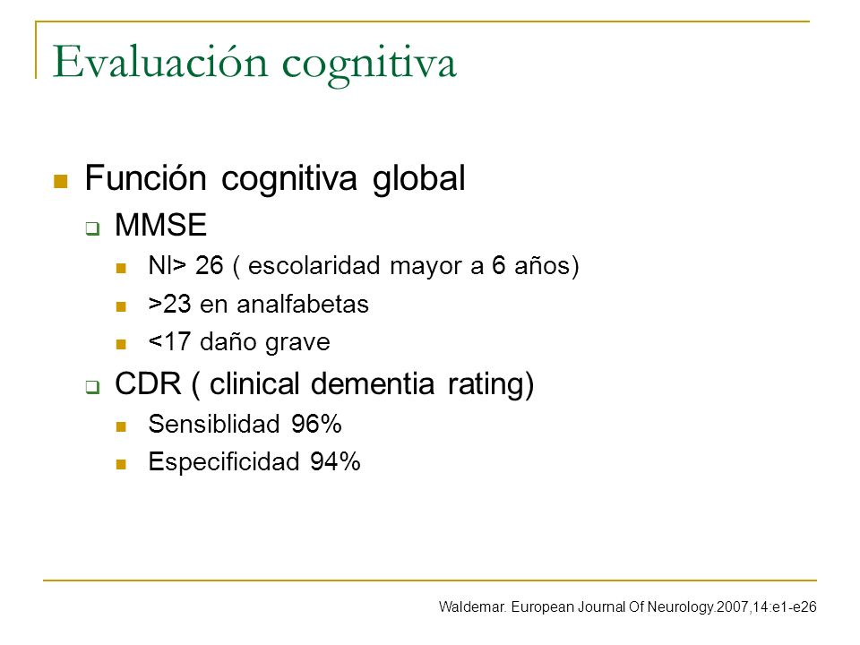 Evaluación cognitiva Función cognitiva global MMSE