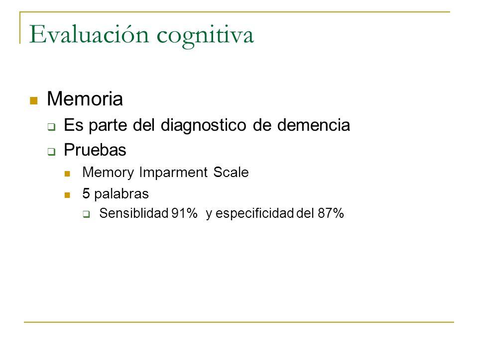 Evaluación cognitiva Memoria Es parte del diagnostico de demencia