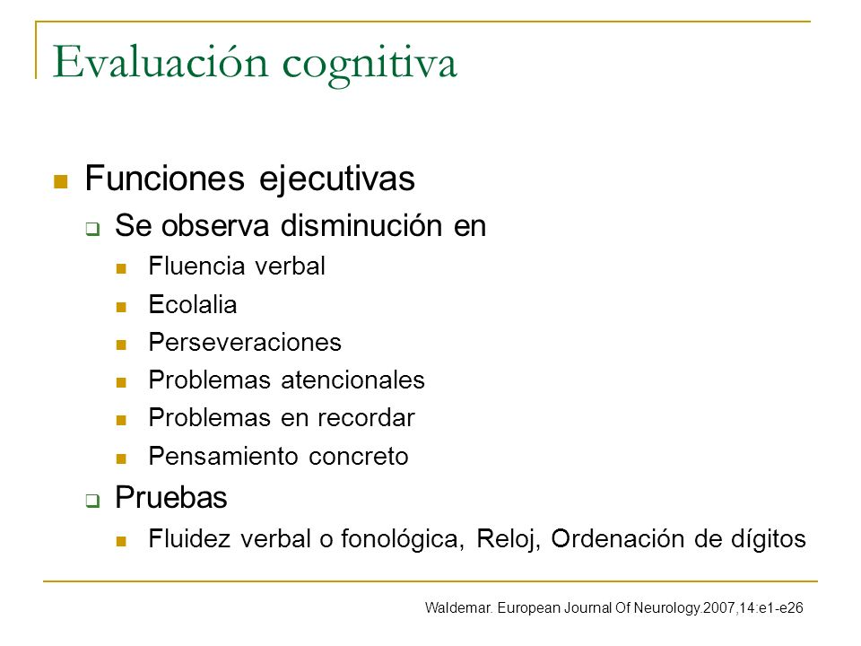 Evaluación cognitiva Funciones ejecutivas Se observa disminución en