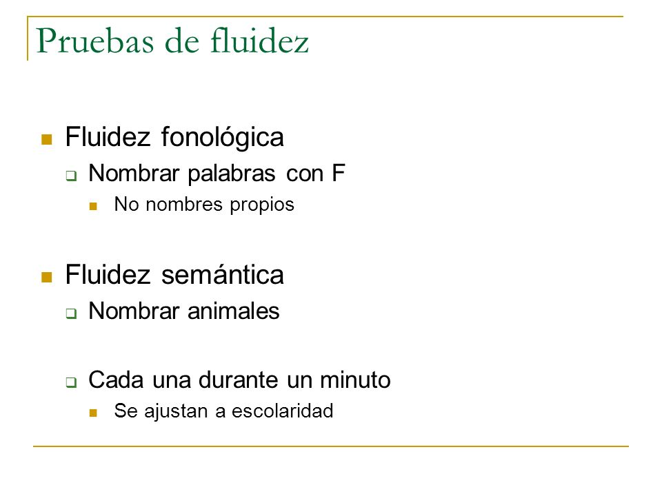 Pruebas de fluidez Fluidez fonológica Fluidez semántica