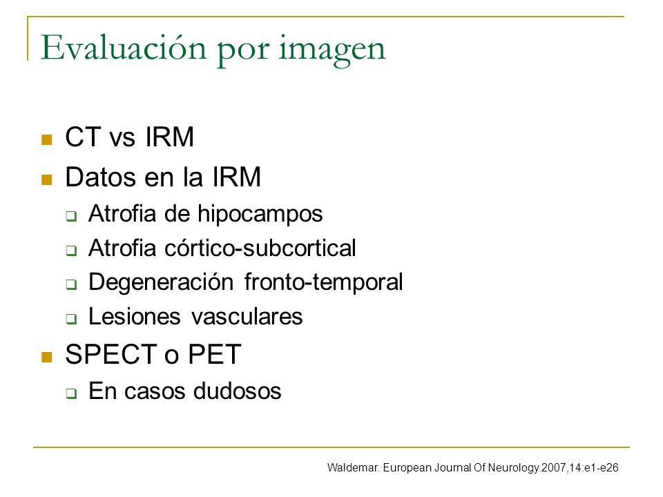 Evaluación por imagen CT vs IRM Datos en la IRM SPECT o PET