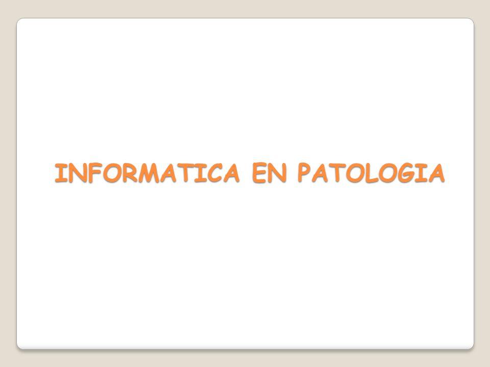 INFORMATICA EN PATOLOGIA