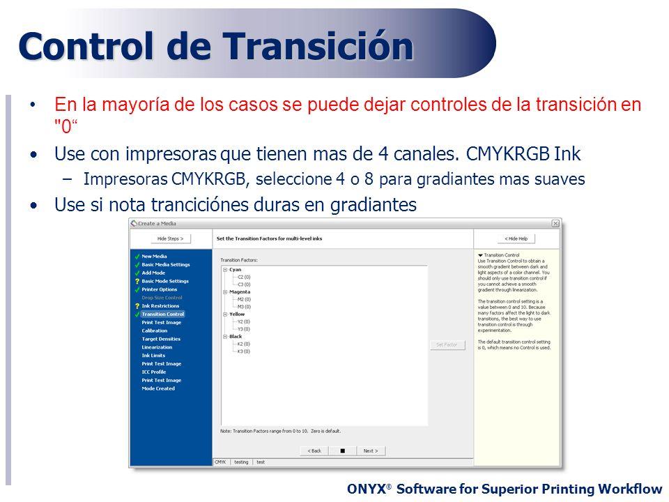 Control de TransiciónEn la mayoría de los casos se puede dejar controles de la transición en 0